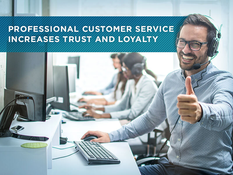 Professional Customer Service Increases Trusted And